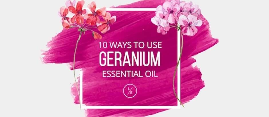 10 Ways to Use Geranium Essential Oil - Lindsey Elmore