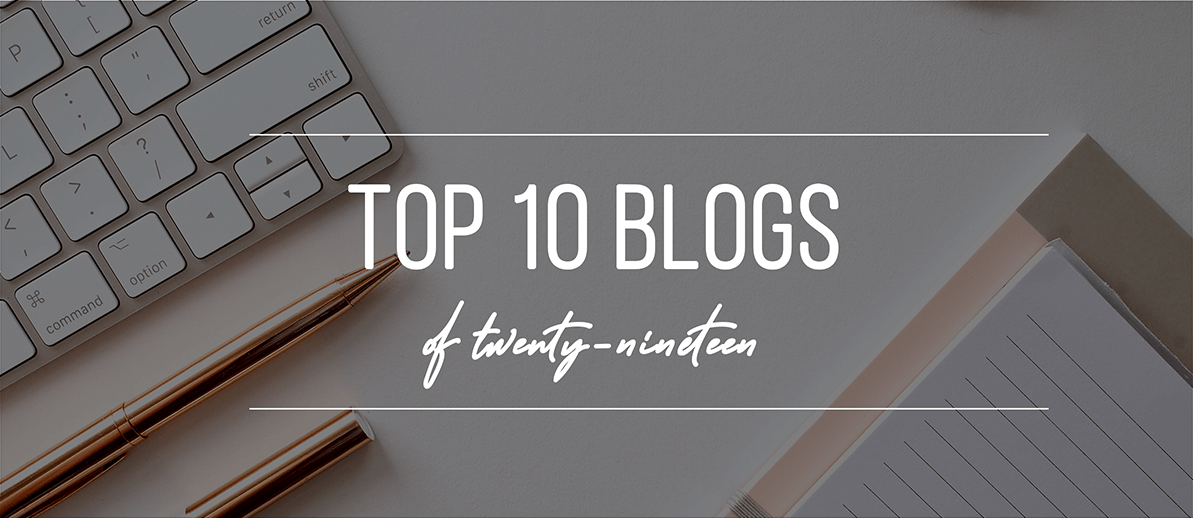 The 10 Most Popular Blogs of 2019
