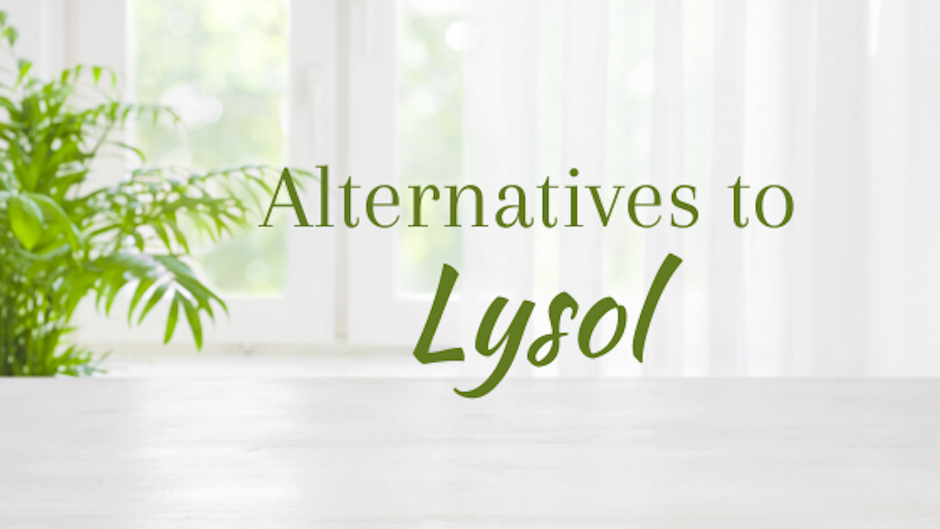 Alternatives to Lysol